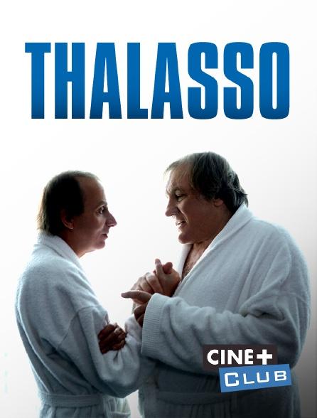 Ciné+ Club - Thalasso