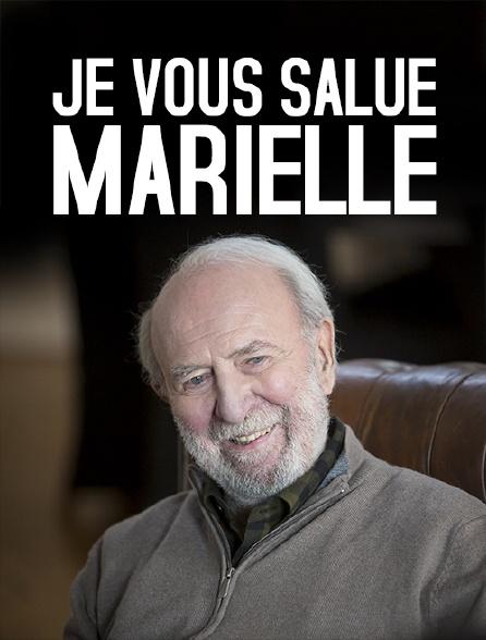 Je vous salue Marielle