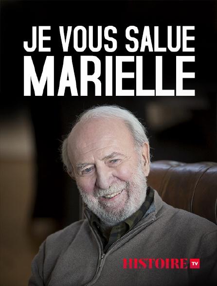 HISTOIRE TV - Je vous salue Marielle