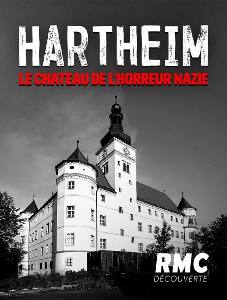 RMC Découverte - Hartheim : le château de l'horreur nazie