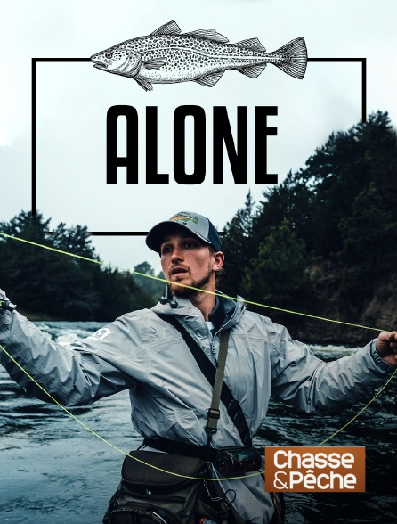 Chasse et pêche - Alone