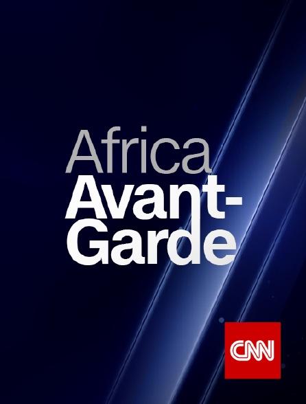 CNN - Africa Avant Garde