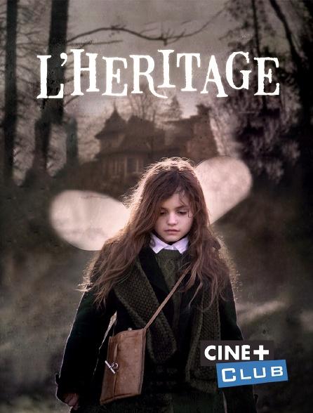Ciné+ Club - L'héritage