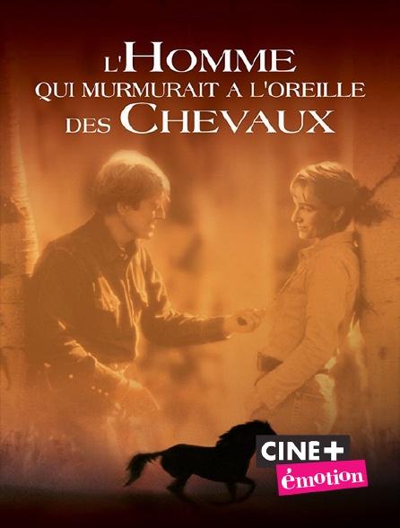 Ciné+ Emotion - L'homme qui murmurait à l'oreille des chevaux