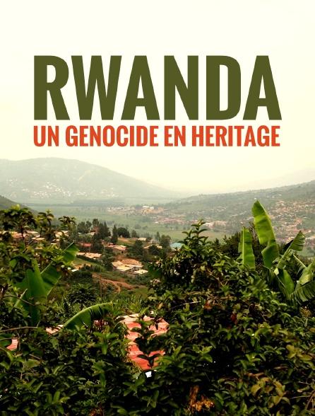 Rwanda, un génocide en héritage