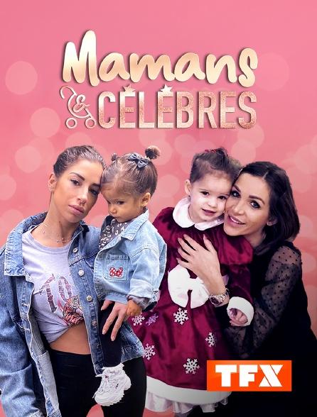 TFX - Mamans & célèbres