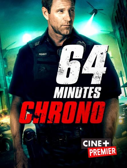 Ciné+ Premier - 64 minutes chrono