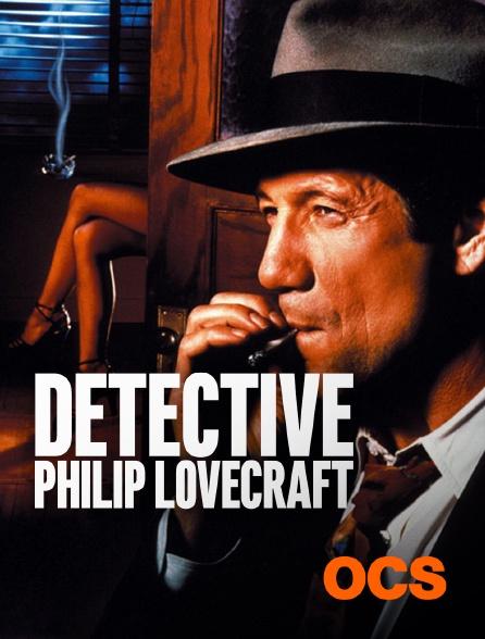 OCS - Détective Philip Lovecraft