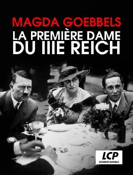 LCP 100% - Magda Goebbels, la première dame du IIIe Reich