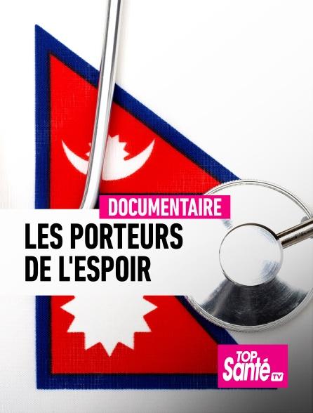 Top Santé TV - Les porteurs de l'espoir de l'Himalaya