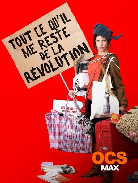 OCS Max - Tout ce qu'il me reste de la révolution