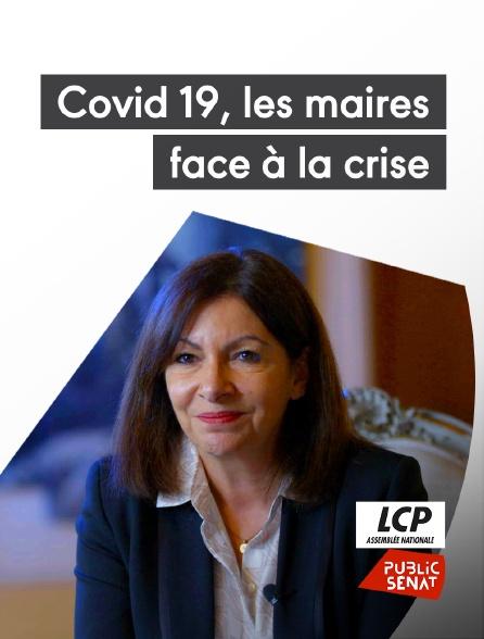 LCP Public Sénat - Covid 19, les maires face à la crise