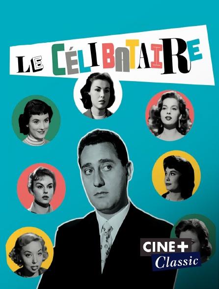 Ciné+ Classic - Le célibataire