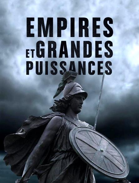 Empires et grandes puissances