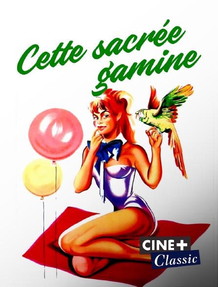 Ciné+ Classic - Cette sacrée gamine