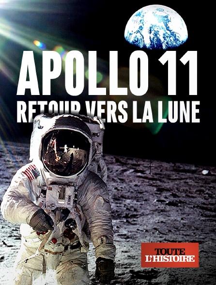 Toute l'histoire - Apollo 11 : retour vers la lune