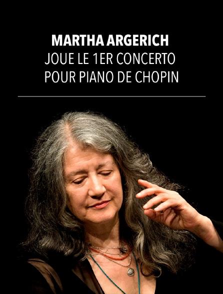 Martha Argerich joue le 1er Concerto pour piano de Chopin
