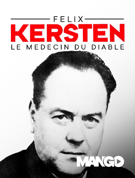 Mango - Félix Kersten, le médecin du diable