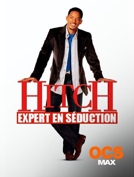 OCS Max - Hitch, expert en séduction