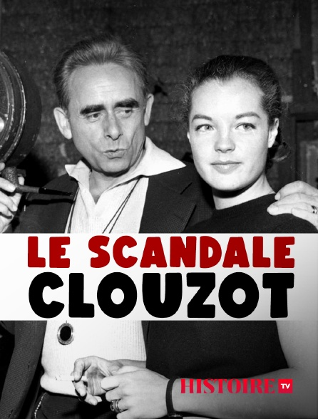 HISTOIRE TV - Le scandale Clouzot