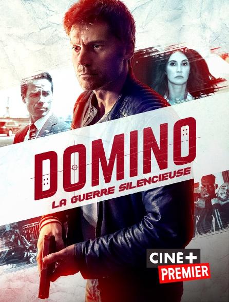Ciné+ Premier - Domino : la guerre silencieuse