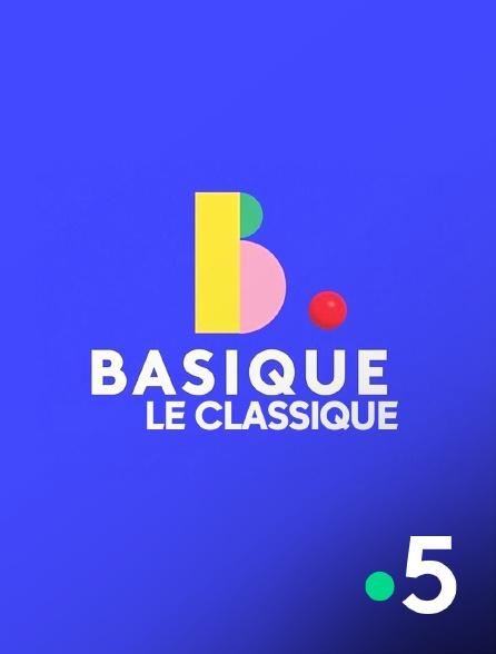 France 5 - Basique, le classique
