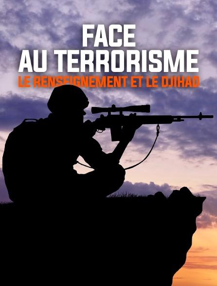Face au terrorisme : Le renseignement et le djihad
