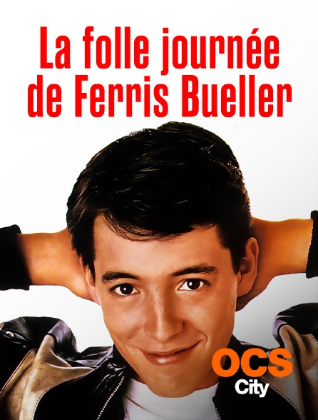 OCS City - La folle journée de Ferris Bueller