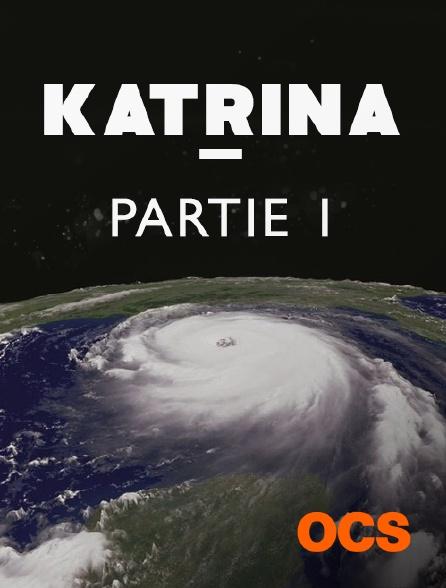 OCS - Katrina - Partie 1