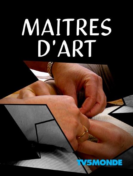 TV5MONDE - Maîtres d'art