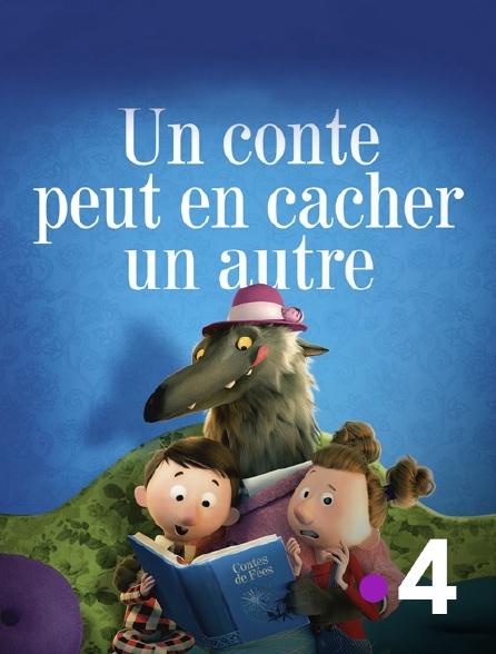 France 4 - Un conte peut en cacher un autre