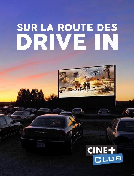 Ciné+ Club - Sur la route des drive in