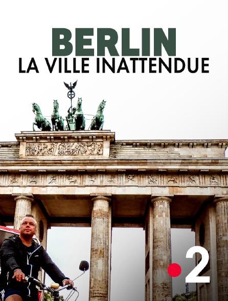France 2 - Berlin, la ville inattendue