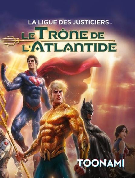 Toonami - La ligue des justiciers : le trône de l'Atlantide