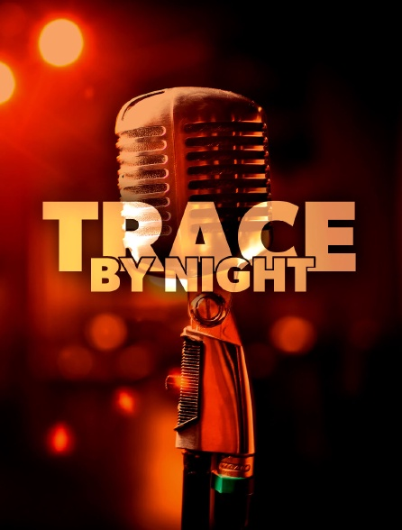 Trace By Night