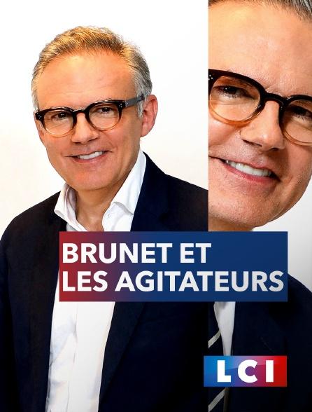 LCI - La Chaîne Info - Brunet et les agitateurs