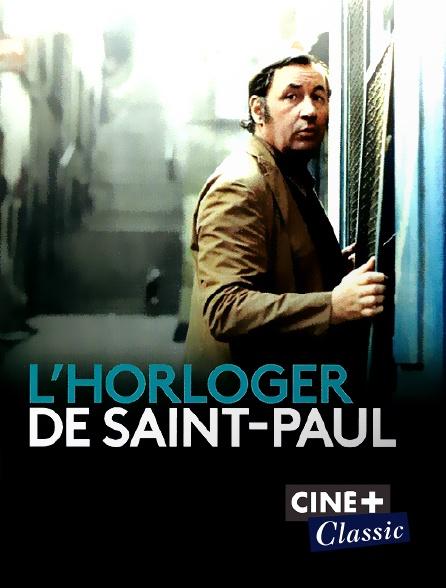 Ciné+ Classic - L'horloger de Saint-Paul