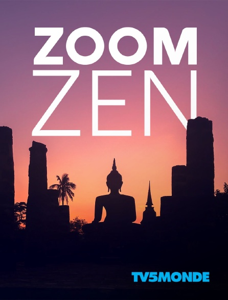 TV5MONDE - Zoom zen