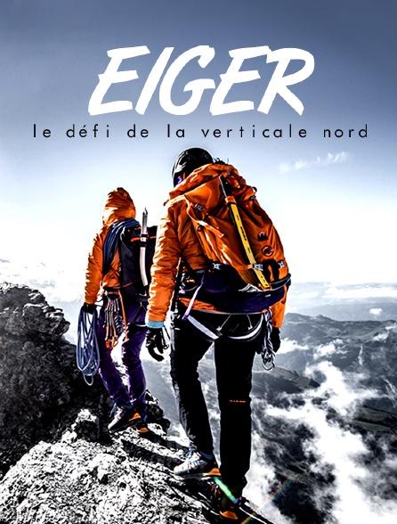 Eiger, le défi de la verticale nord