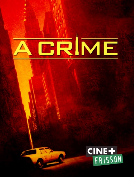 Ciné+ Frisson - A Crime