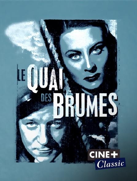 Ciné+ Classic - Le quai des brumes