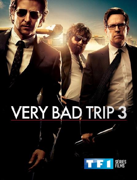 TF1 Séries Films - Very Bad Trip 3