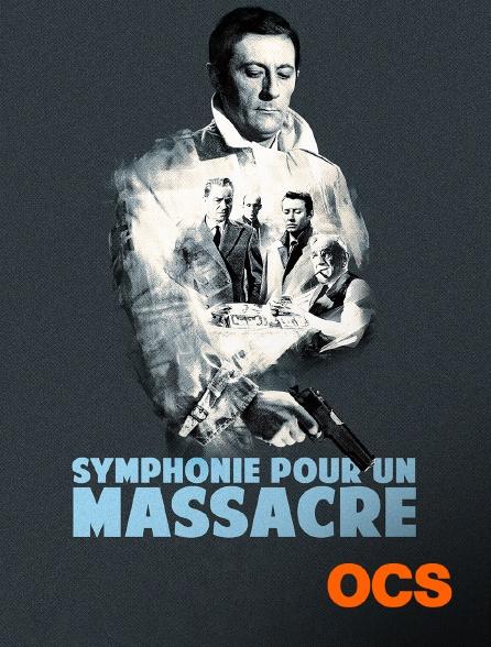 OCS - Symphonie pour un massacre