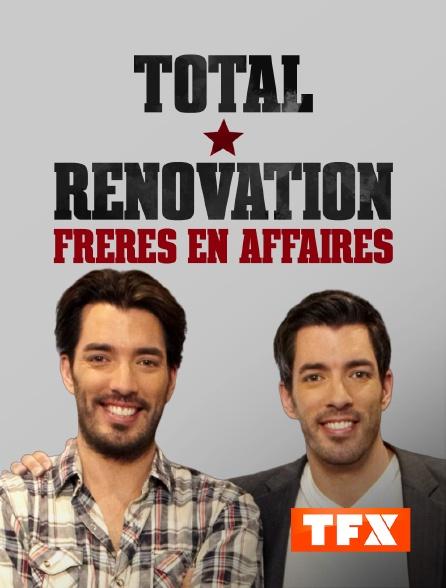 TFX - Total rénovation : frères en affaires