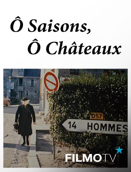 FilmoTV - Ô Saisons, Ô Châteaux