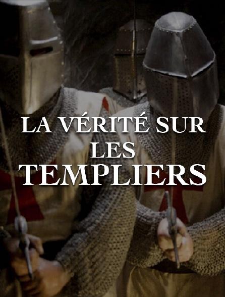 La vérité sur les Templiers