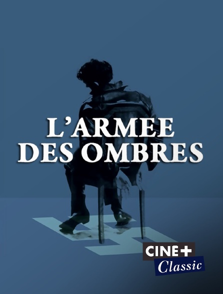 Ciné+ Classic - L'armée des ombres