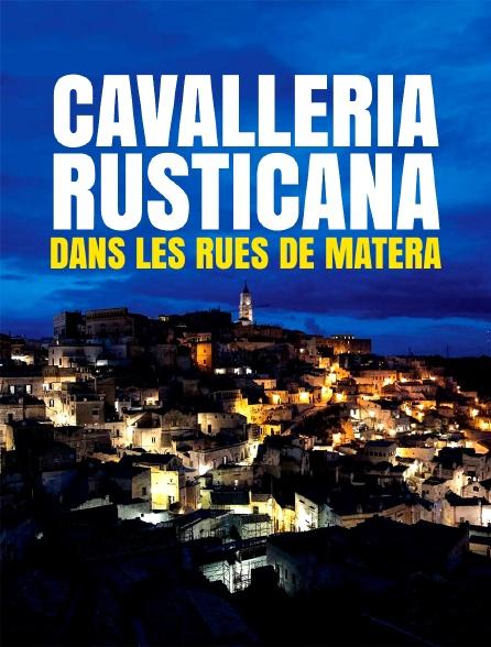 Cavalleria rusticana dans les rues de Matera