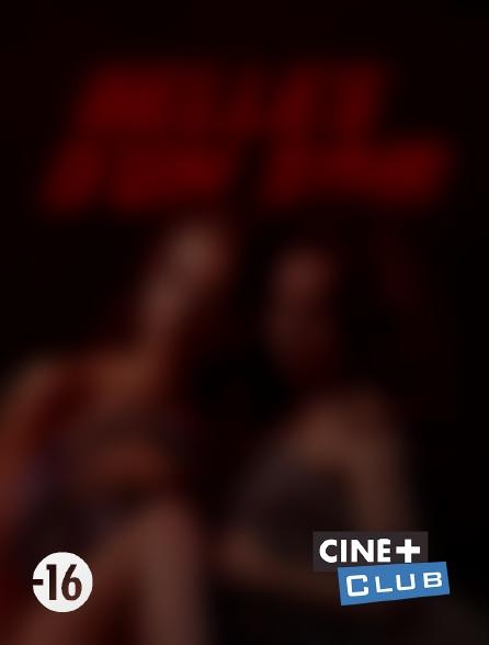 Ciné+ Club - Belles d'un soir