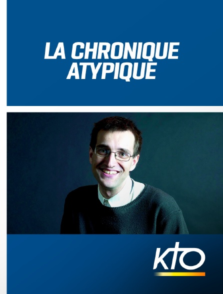 KTO - La chronique atypique